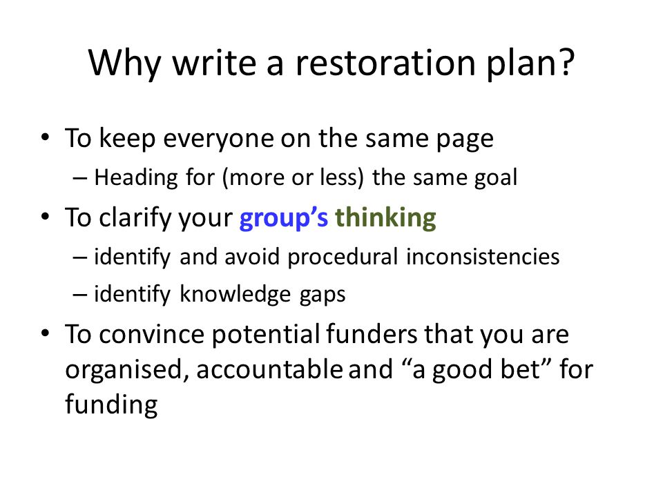 Why write a restoration plan.