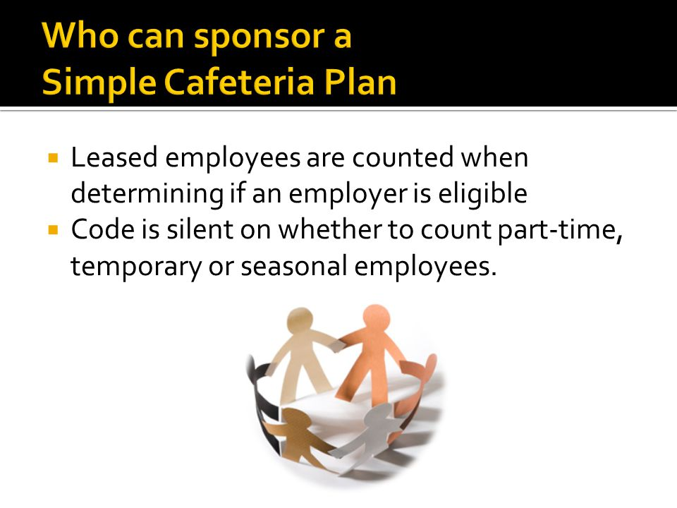 Leased employees are counted when determining if an employer is eligible Code is silent on whether to count part-time, temporary or seasonal employees.