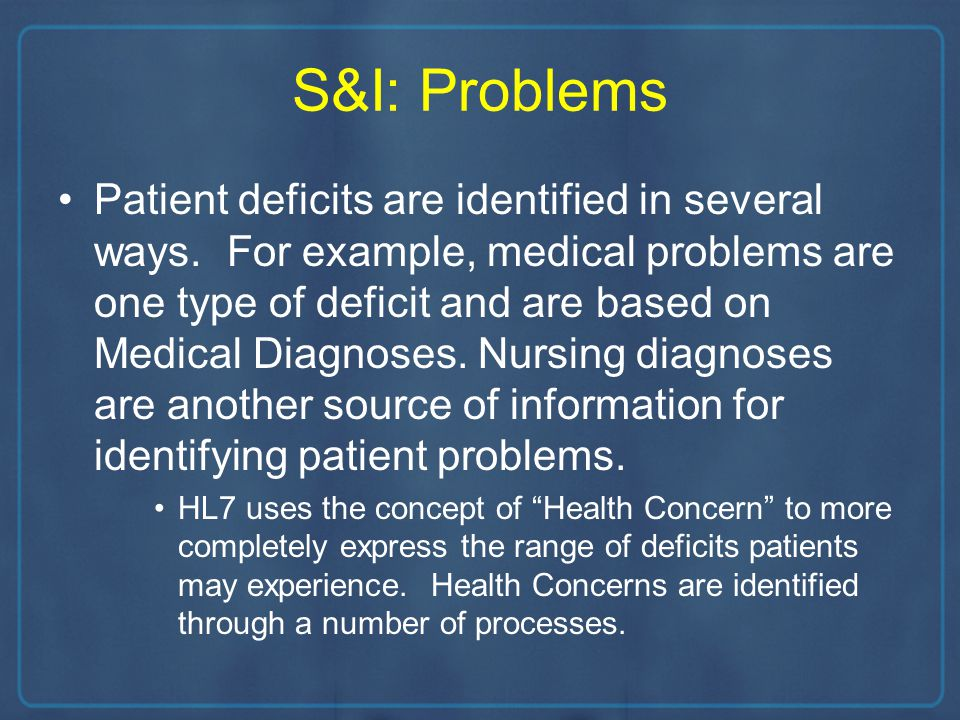 S&I: Problems Patient deficits are identified in several ways.