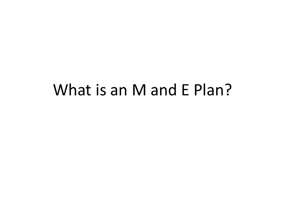 What is an M and E Plan