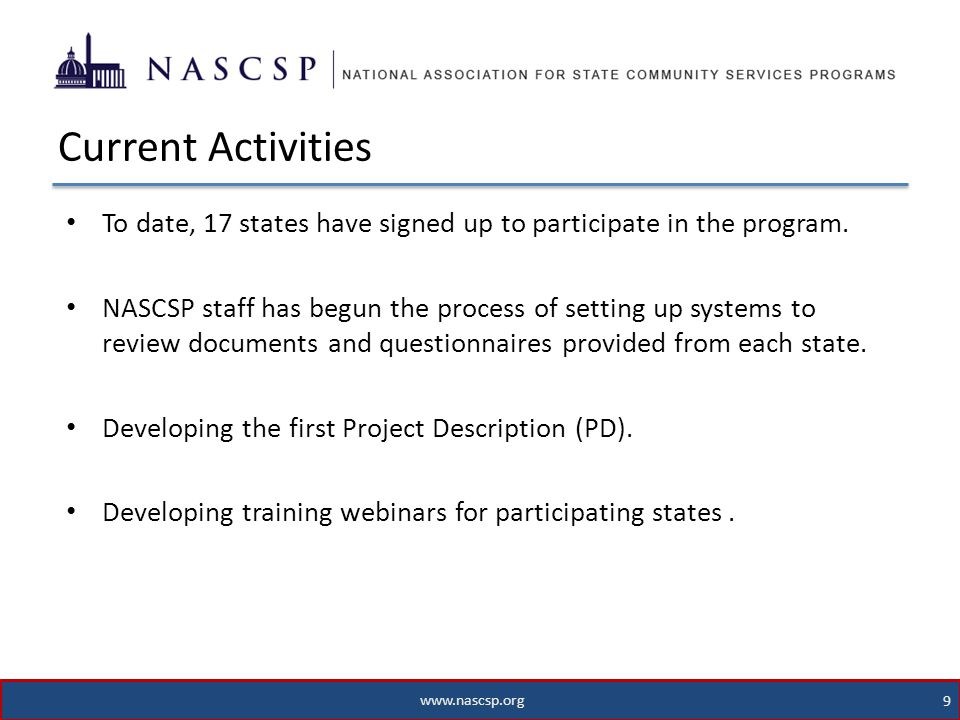 www.nascsp.org 9 To date, 17 states have signed up to participate in the program.