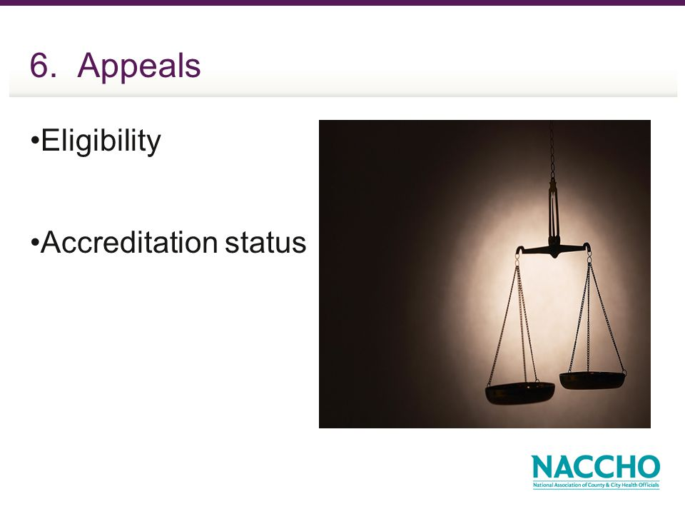 6. Appeals Eligibility Accreditation status