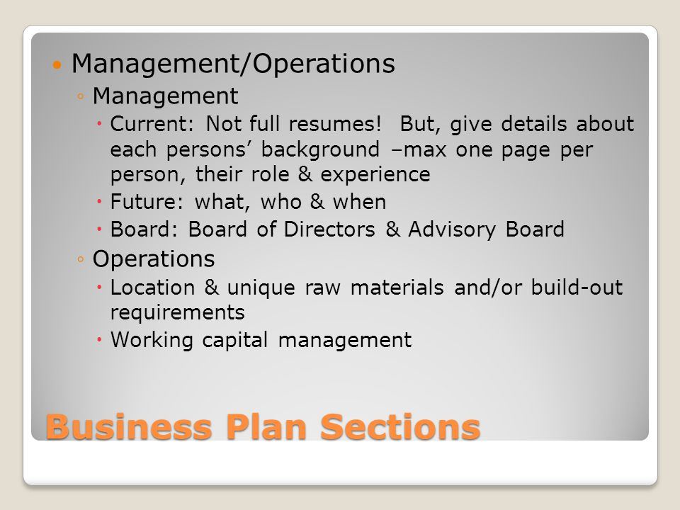 Business Plan Sections Management/Operations Management Current: Not full resumes.