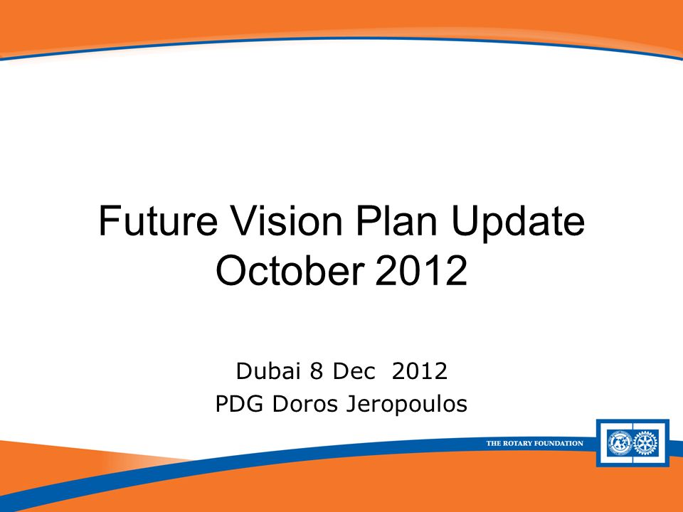 Future Vision Plan Update Future Vision Plan Update October 2012 Dubai 8 Dec 2012 PDG Doros Jeropoulos