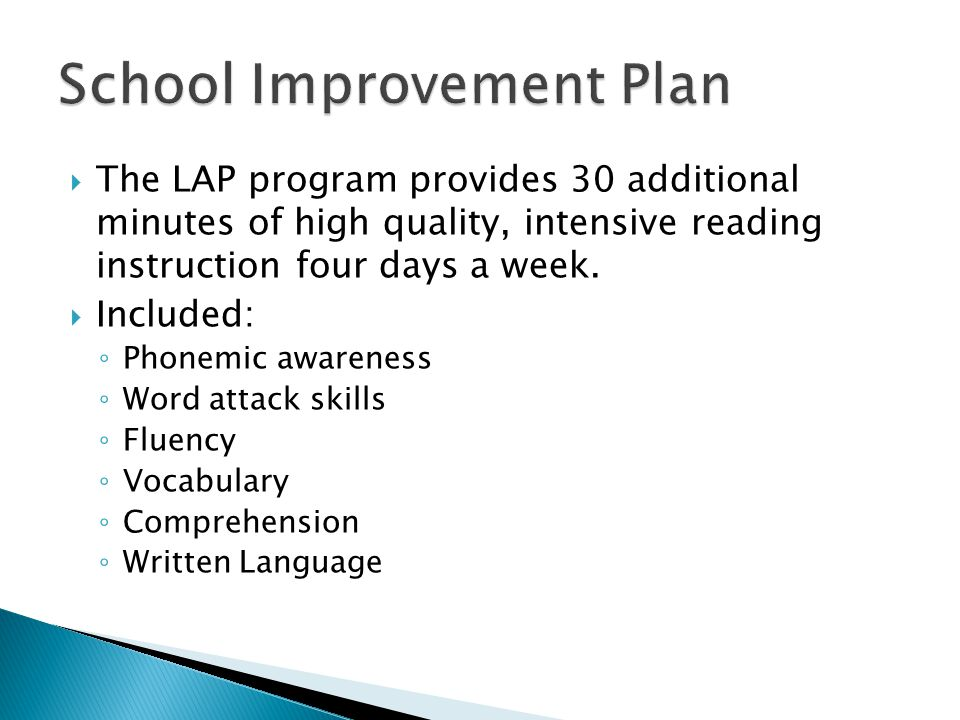 The LAP program provides 30 additional minutes of high quality, intensive reading instruction four days a week.