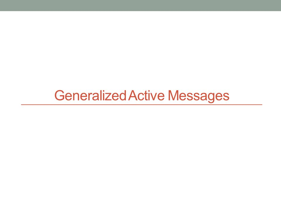 Generalized Active Messages