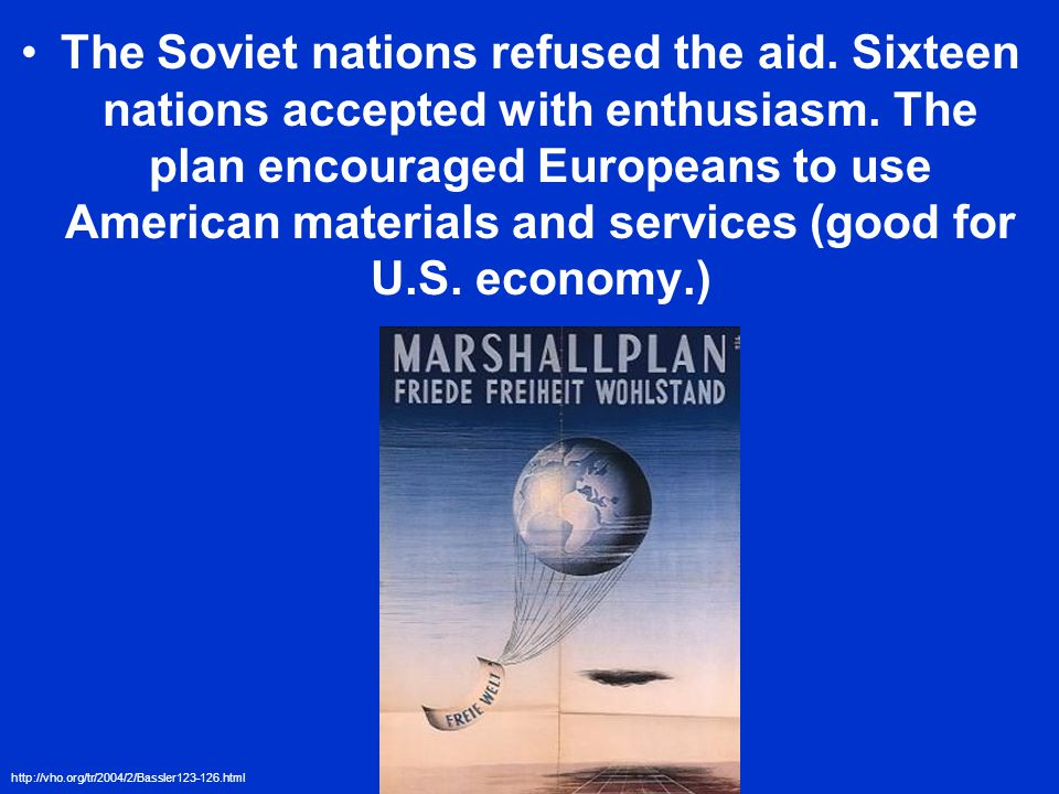 The Soviet nations refused the aid. Sixteen nations accepted with enthusiasm.