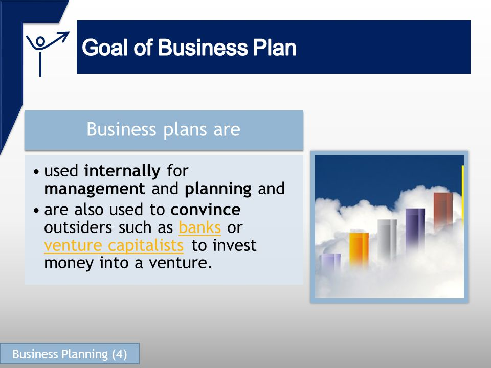 Business plans are used internally for management and planning and are also used to convince outsiders such as banks or venture capitalists to invest money into a venture.banks venture capitalists Business Planning (4)