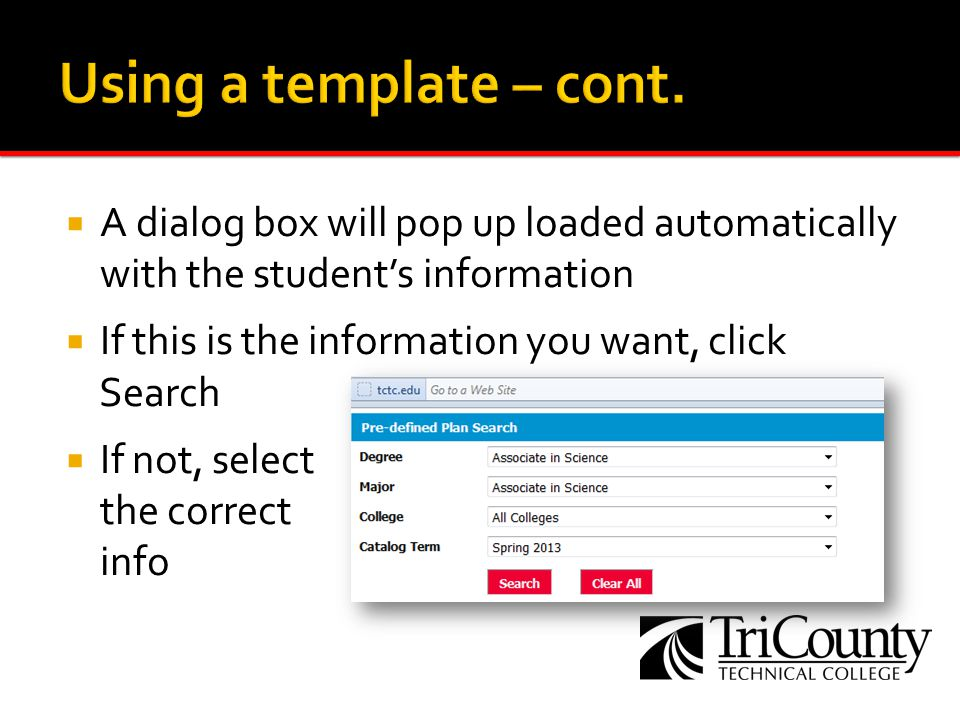 A dialog box will pop up loaded automatically with the students information If this is the information you want, click Search If not, select the correct info
