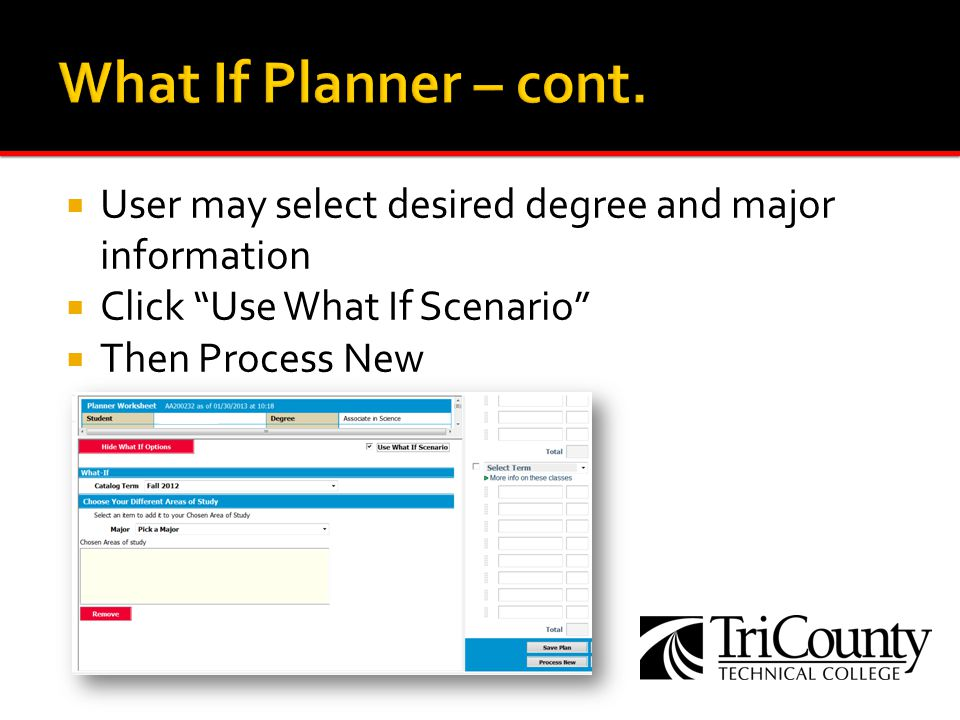 User may select desired degree and major information Click Use What If Scenario Then Process New