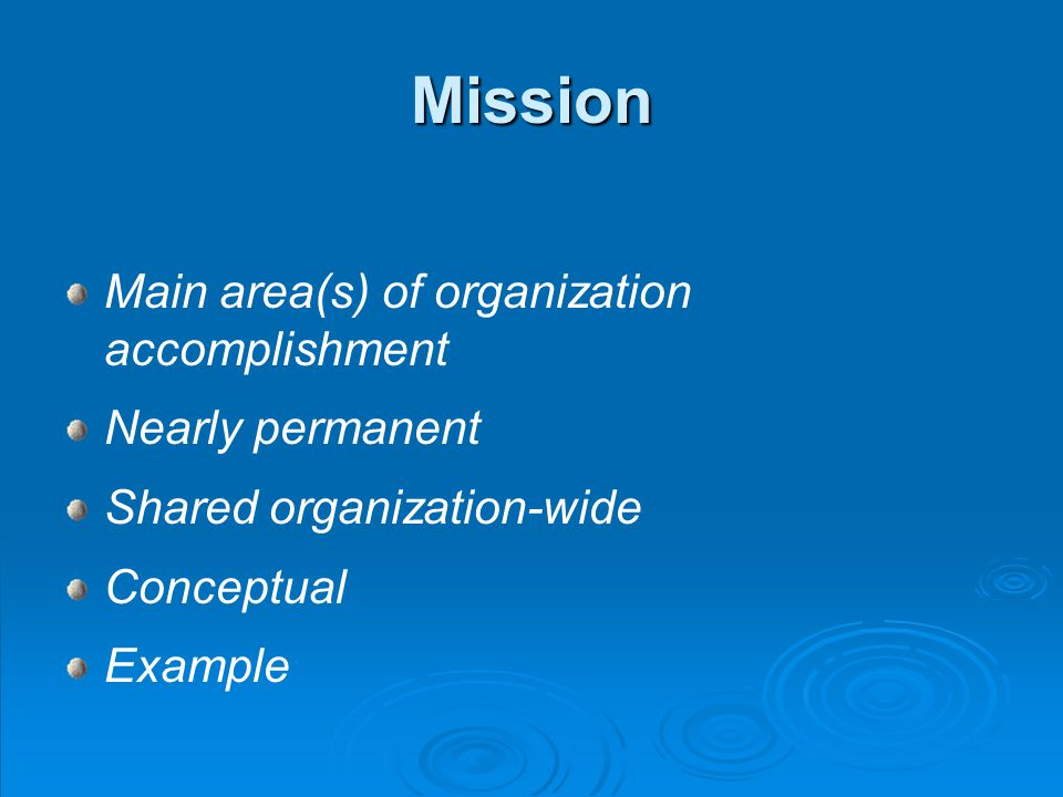 Mission Main area(s) of organization accomplishment Nearly permanent Shared organization-wide Conceptual Example