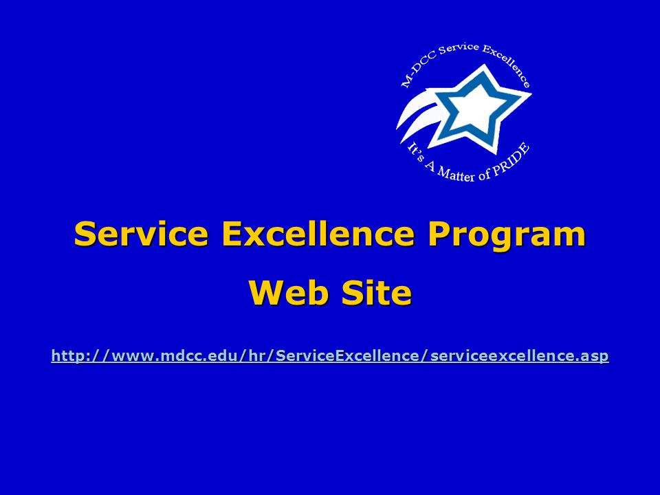Service Excellence Program Web Site http://www.mdcc.edu/hr/ServiceExcellence/serviceexcellence.asp