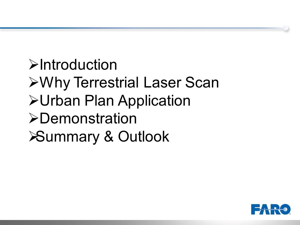 Introduction Why Terrestrial Laser Scan Urban Plan Application Demonstration Summary & Outlook