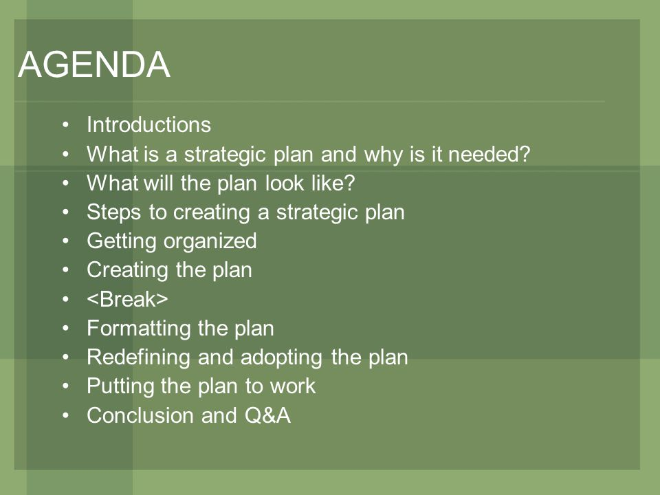 AGENDA Introductions What is a strategic plan and why is it needed.