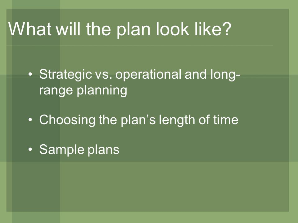 What will the plan look like. Strategic vs.