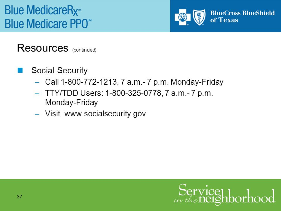 37 Resources (continued) Social Security –Call 1-800-772-1213, 7 a.m.- 7 p.m.
