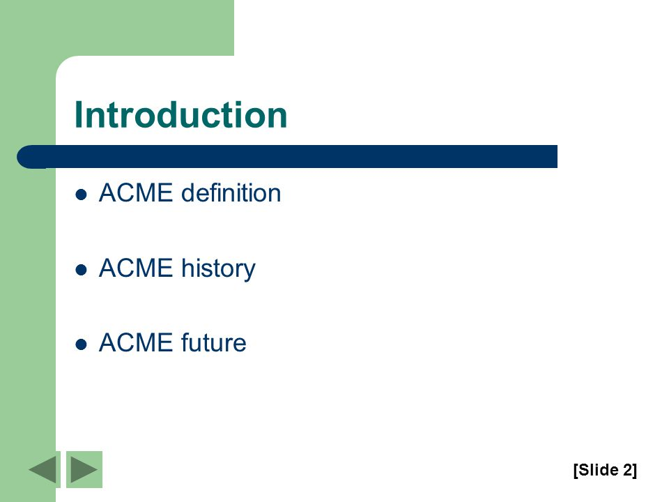 Introduction ACME definition ACME history ACME future [Slide 2]