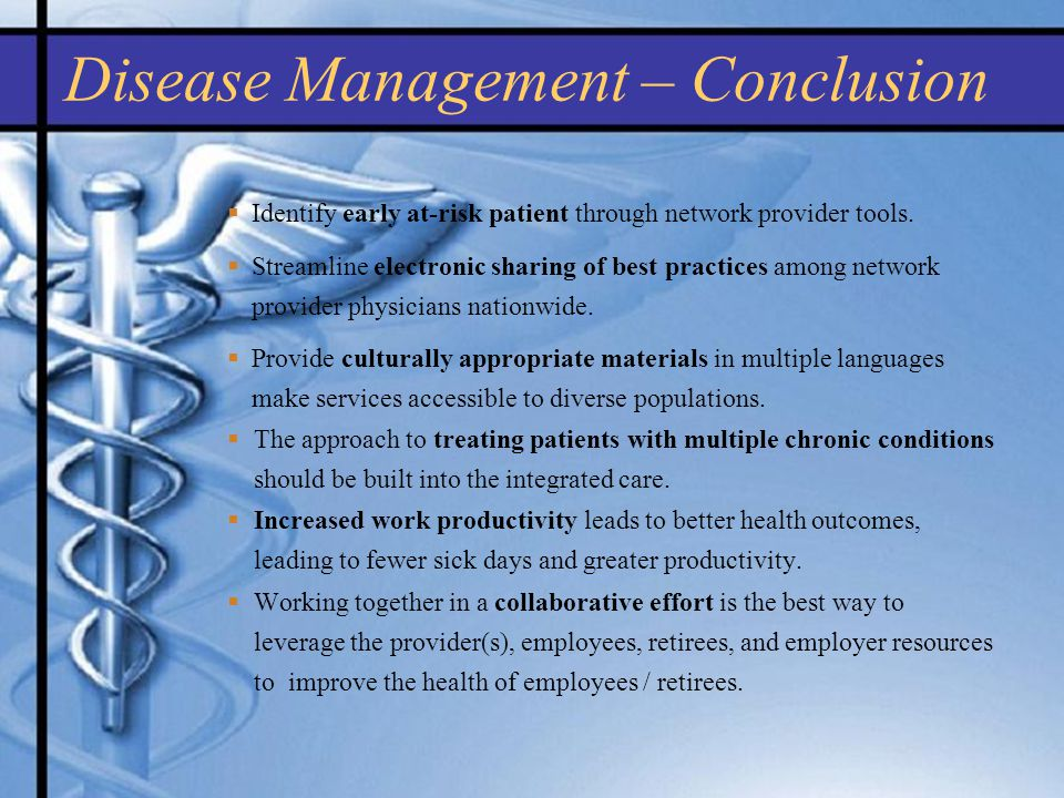 Disease Management – Conclusion Identify early at-risk patient through network provider tools.