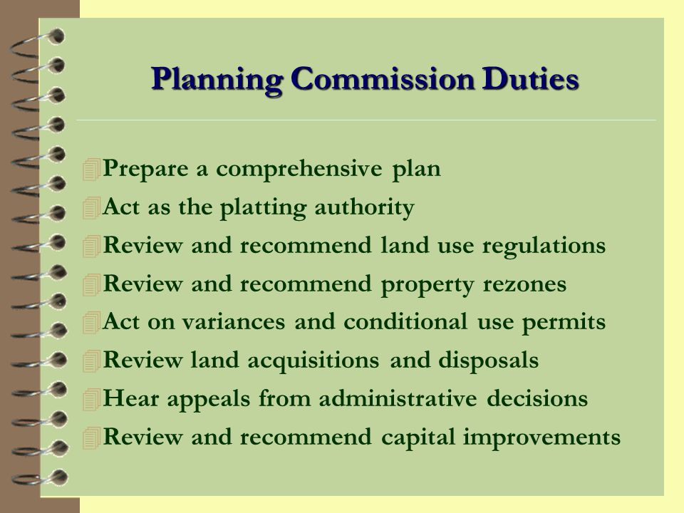 Planning Commission Authority (continued) 4 Prepare and submit to the assembly (city council) a proposed comprehensive plan in accordance with AS 29.40.030 for the systematic and organized development of the borough (or city).