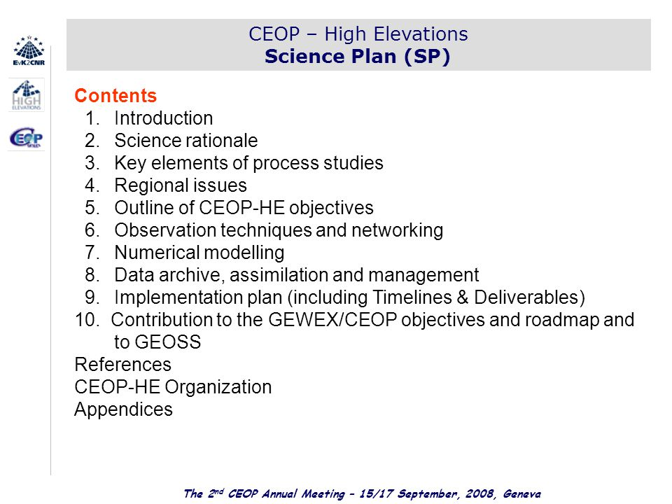 The 2 nd CEOP Annual Meeting – 15/17 September, 2008, Geneva CEOP – High Elevations Science Plan (SP) Contents 1.