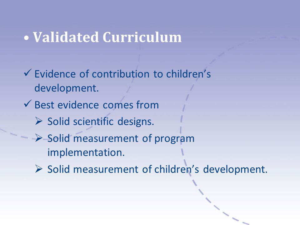 Validated Curriculum Evidence of contribution to childrens development.