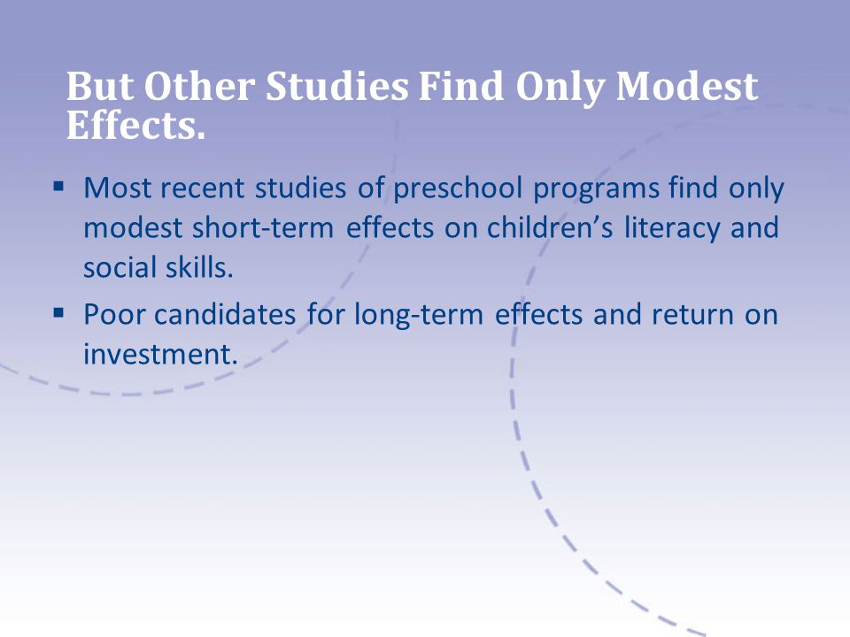 But Other Studies Find Only Modest Effects.