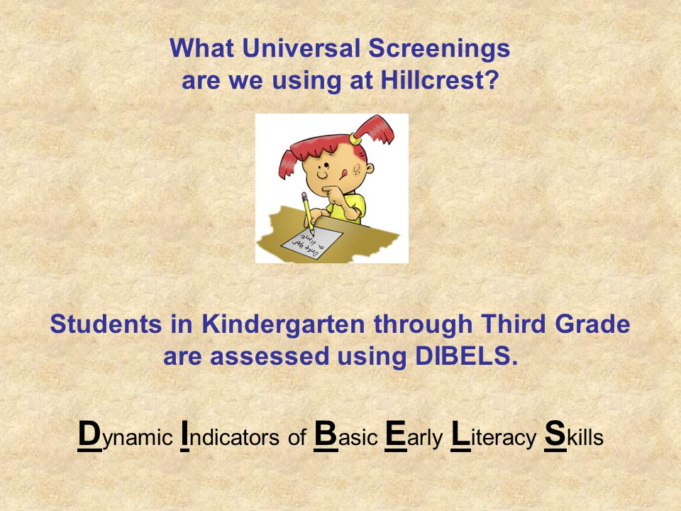 What Universal Screenings are we using at Hillcrest.