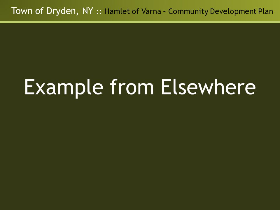 Town of Dryden, NY :: Hamlet of Varna – Community Development Plan Example from Elsewhere