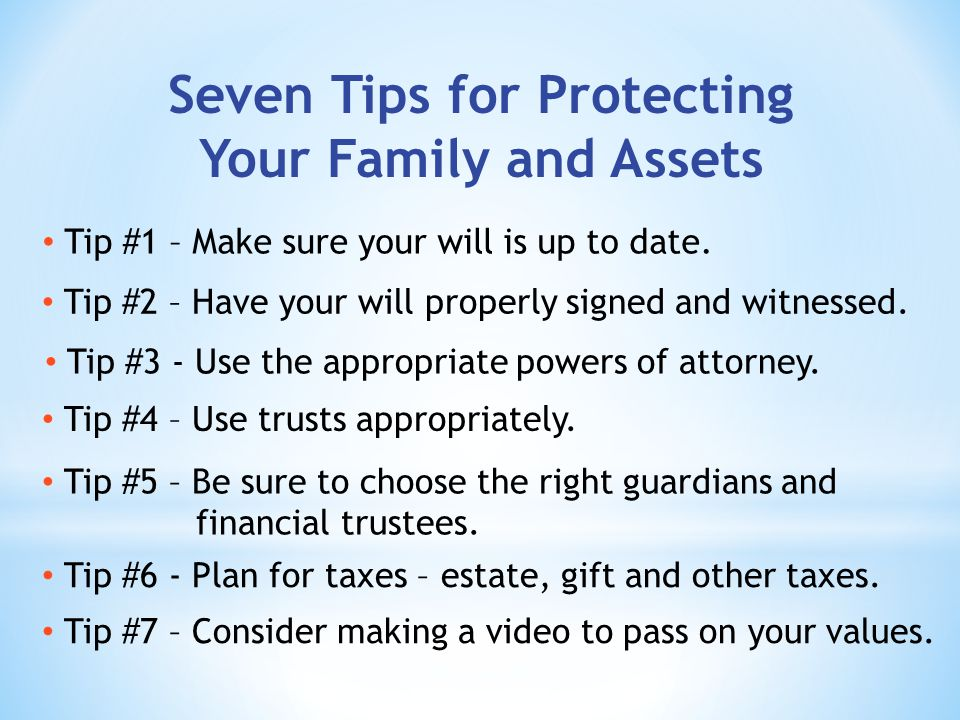 Tip #1 – Make sure your will is up to date. Tip #4 – Use trusts appropriately.