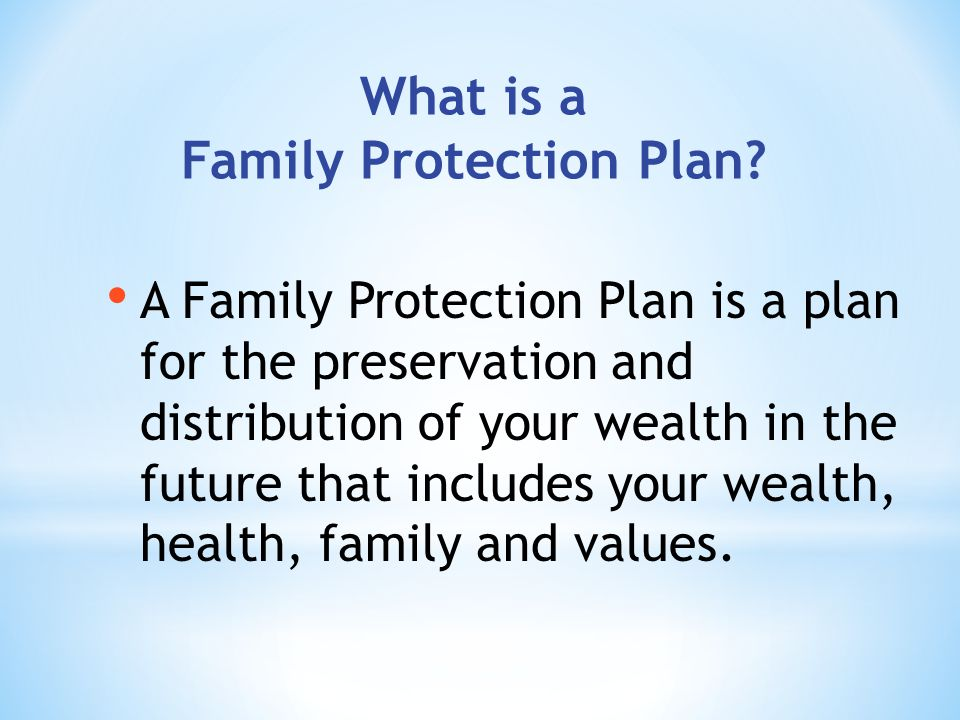 What is a Family Protection Plan.