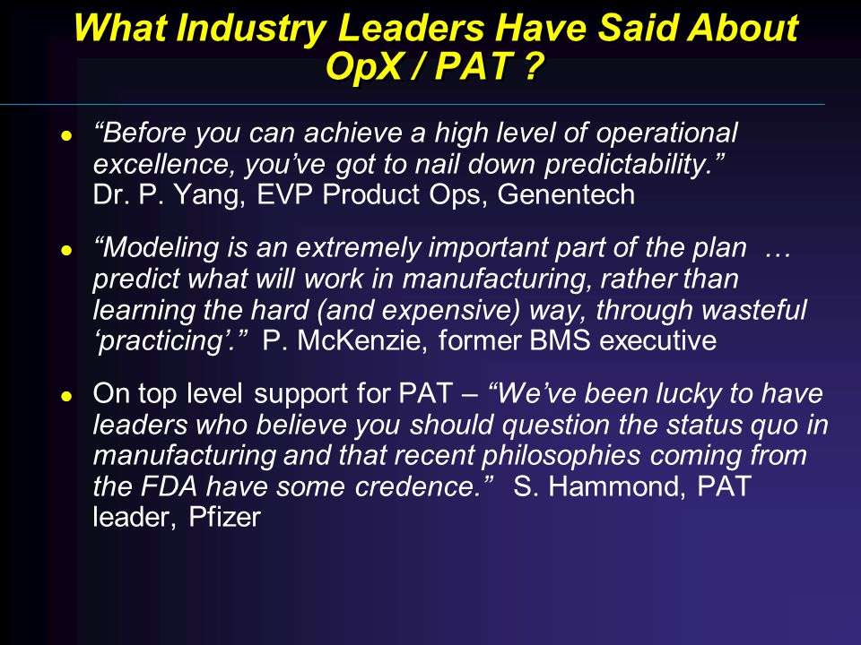 What Industry Leaders Have Said About OpX / PAT .