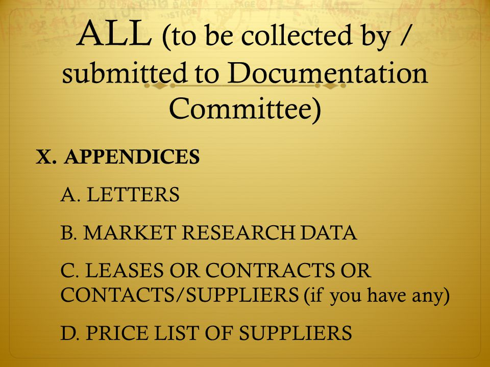 ALL (to be collected by / submitted to Documentation Committee) X.