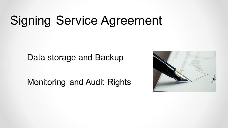 Data storage and Backup Monitoring and Audit Rights Signing Service Agreement
