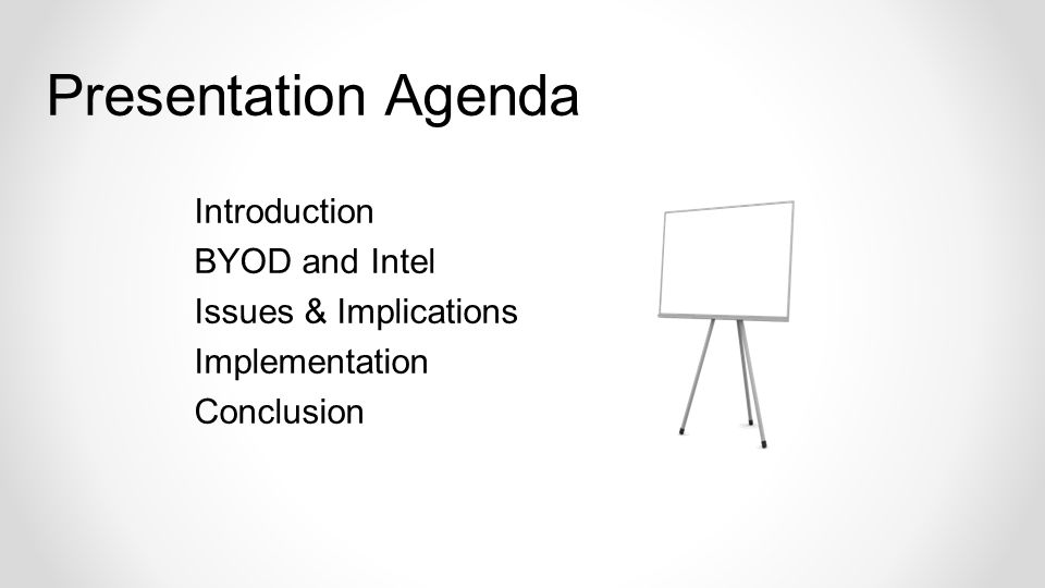 Introduction BYOD and Intel Issues & Implications Implementation Conclusion Presentation Agenda