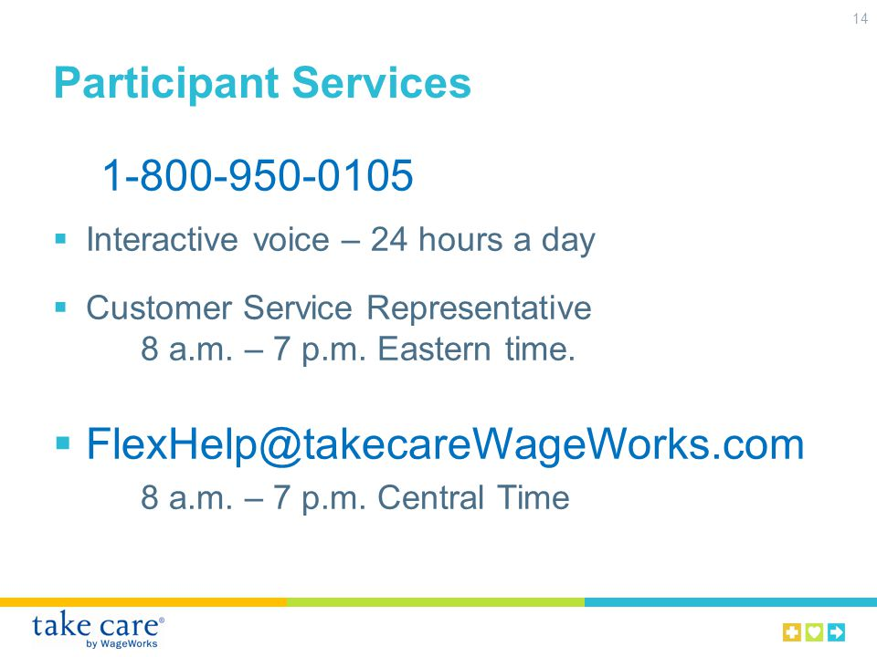 Participant Services 1-800-950-0105 Interactive voice – 24 hours a day Customer Service Representative 8 a.m.