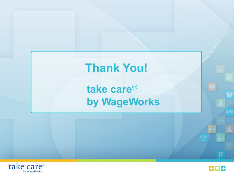 Thank You! take care ® by WageWorks
