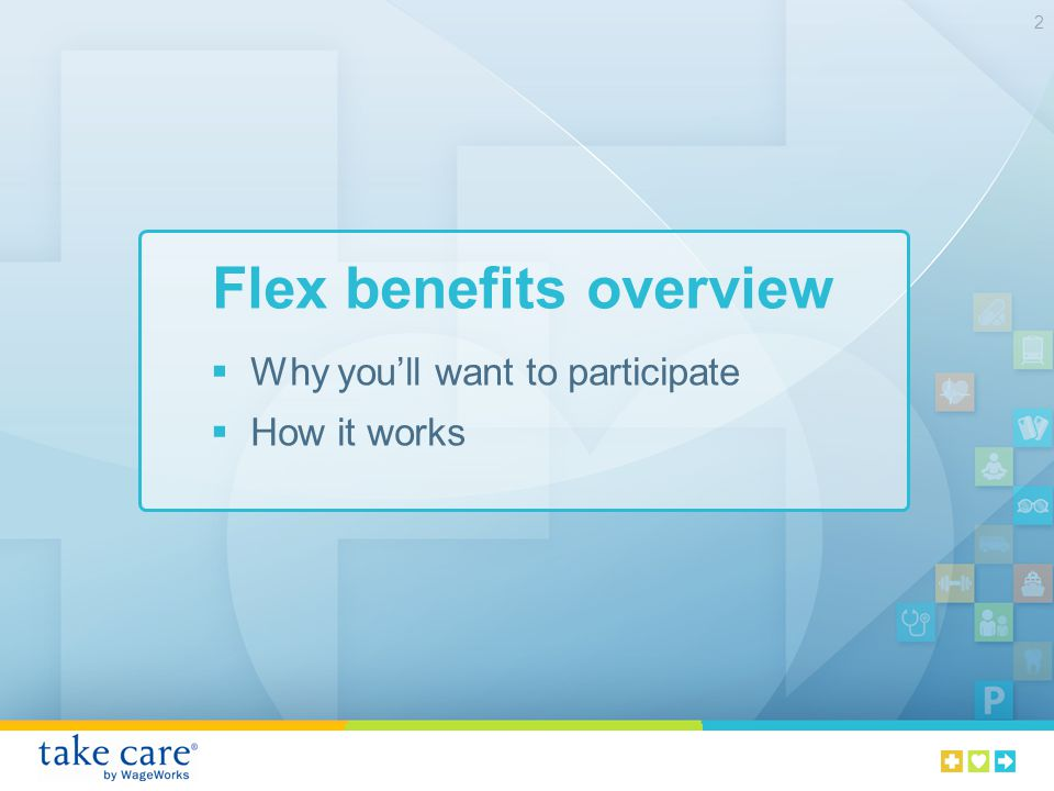 Flex benefits overview 2 Why youll want to participate How it works