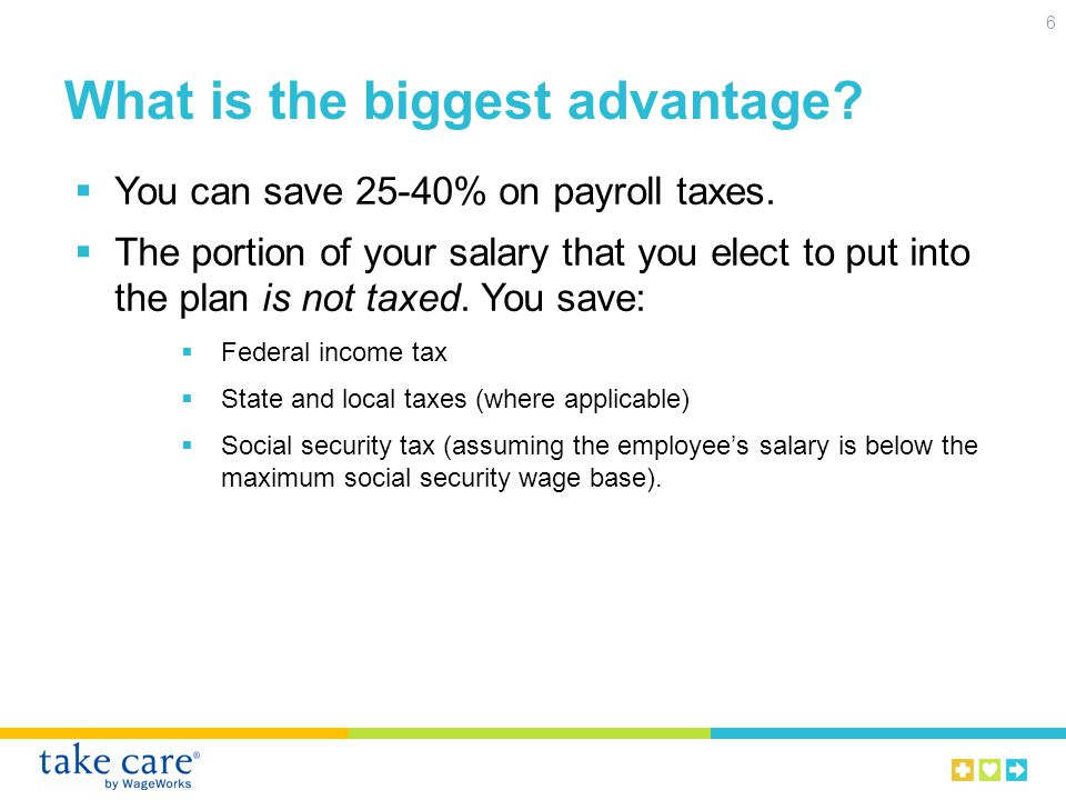 What is the biggest advantage. 6 You can save 25-40% on payroll taxes.