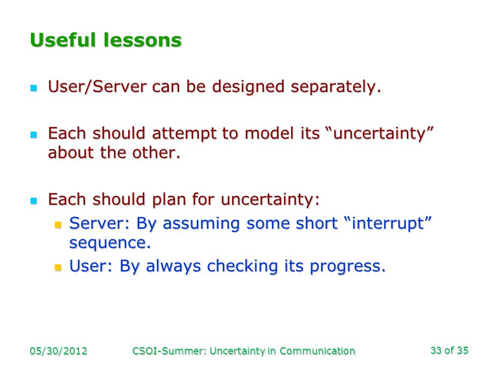of 35 Useful lessons User/Server can be designed separately.