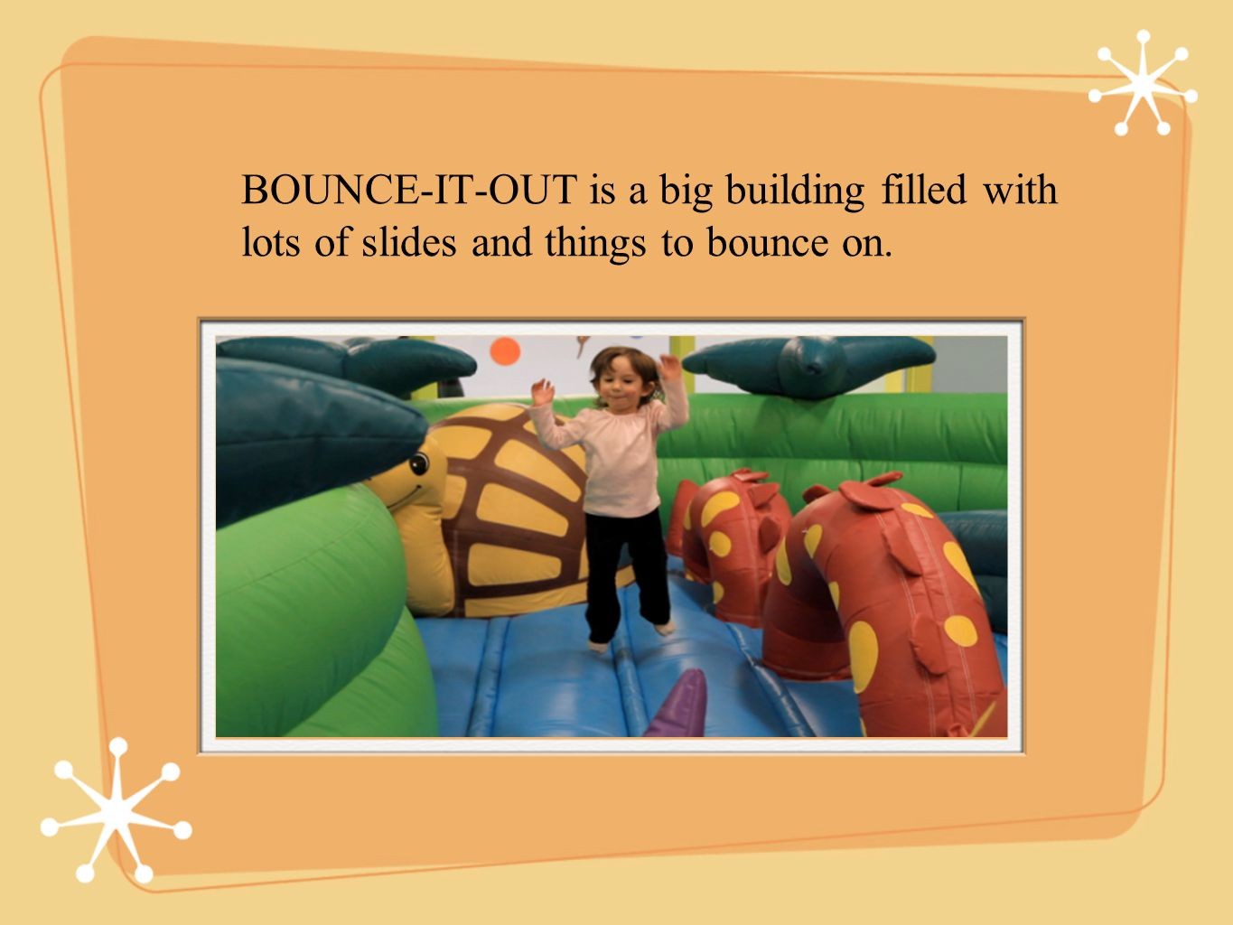 BOUNCE-IT-OUT is a big building filled with lots of slides and things to bounce on.