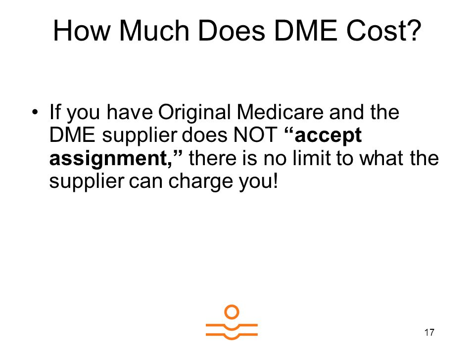 17 How Much Does DME Cost.