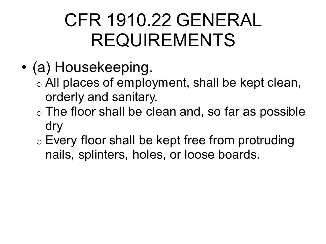CFR 1910.22 GENERAL REQUIREMENTS (a) Housekeeping.
