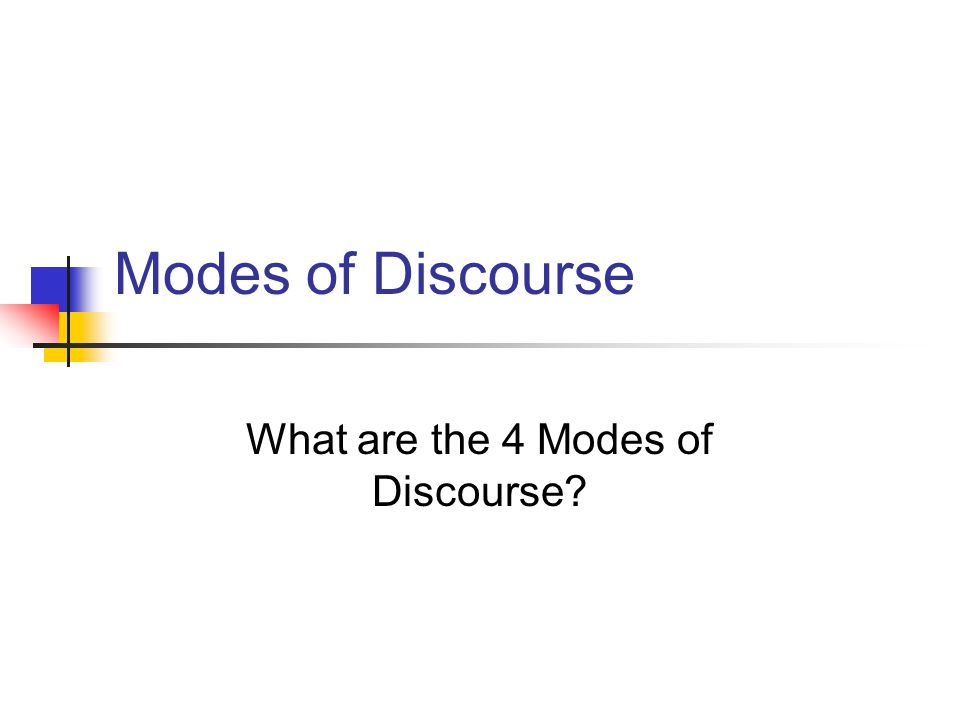 Modes of Discourse What are the 4 Modes of Discourse