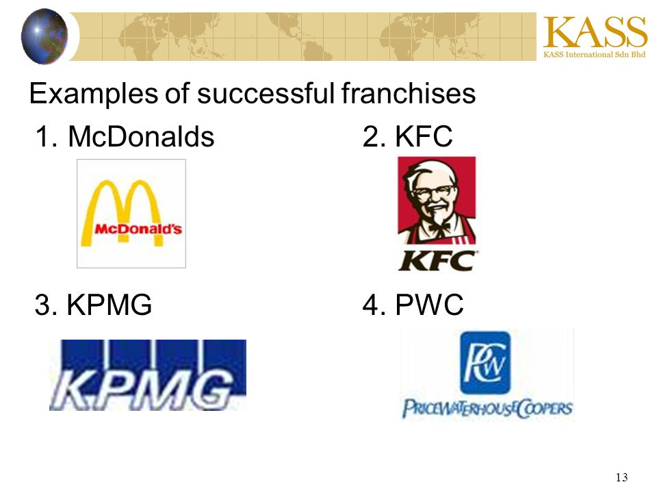 13 Examples of successful franchises 1.McDonalds2. KFC 3. KPMG4. PWC