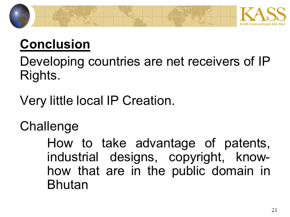 21 Conclusion Developing countries are net receivers of IP Rights.