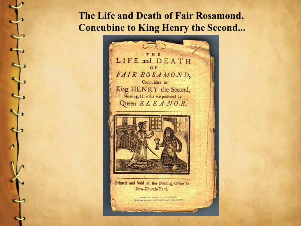 The Life and Death of Fair Rosamond, Concubine to King Henry the Second...