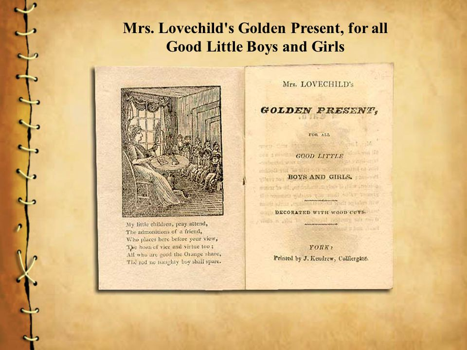 Mrs. Lovechild s Golden Present, for all Good Little Boys and Girls