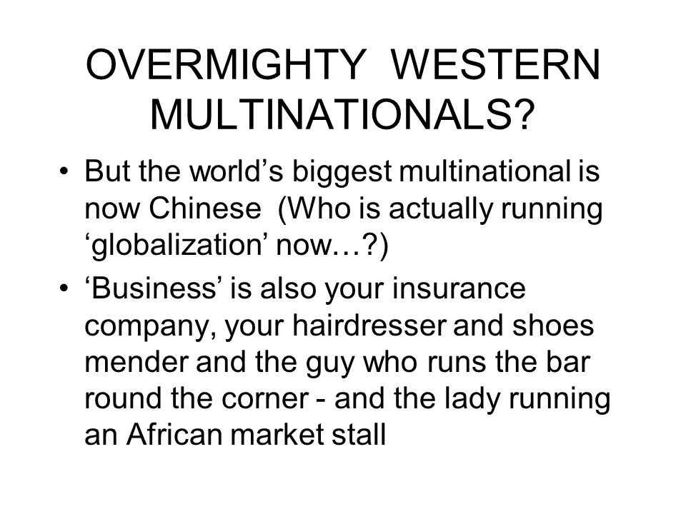 OVERMIGHTY WESTERN MULTINATIONALS.