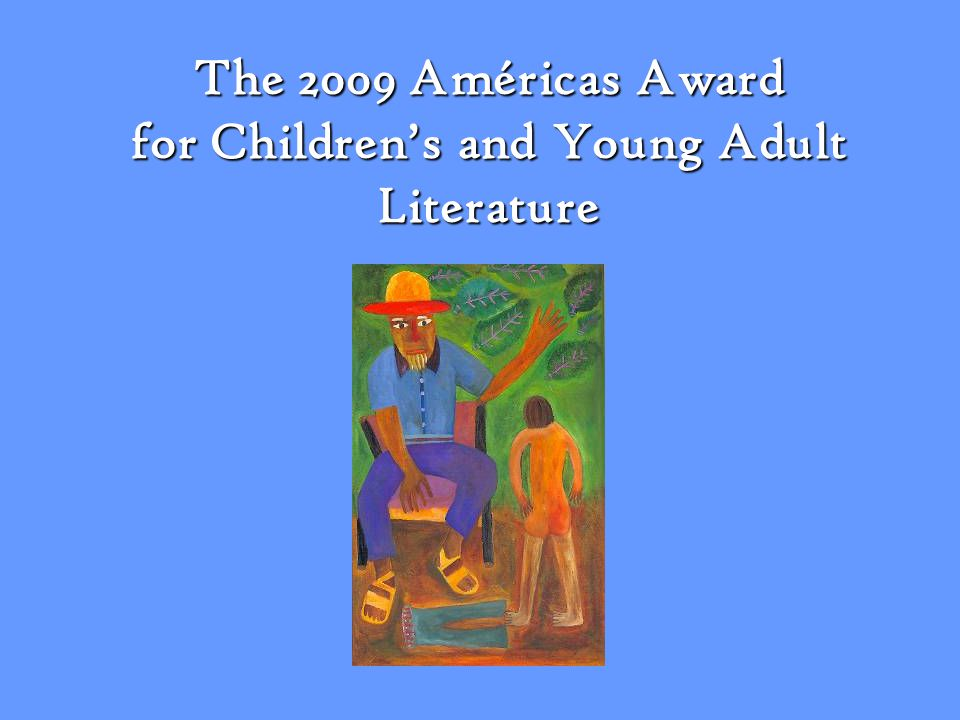The 2009 Américas Award for Childrens and Young Adult Literature
