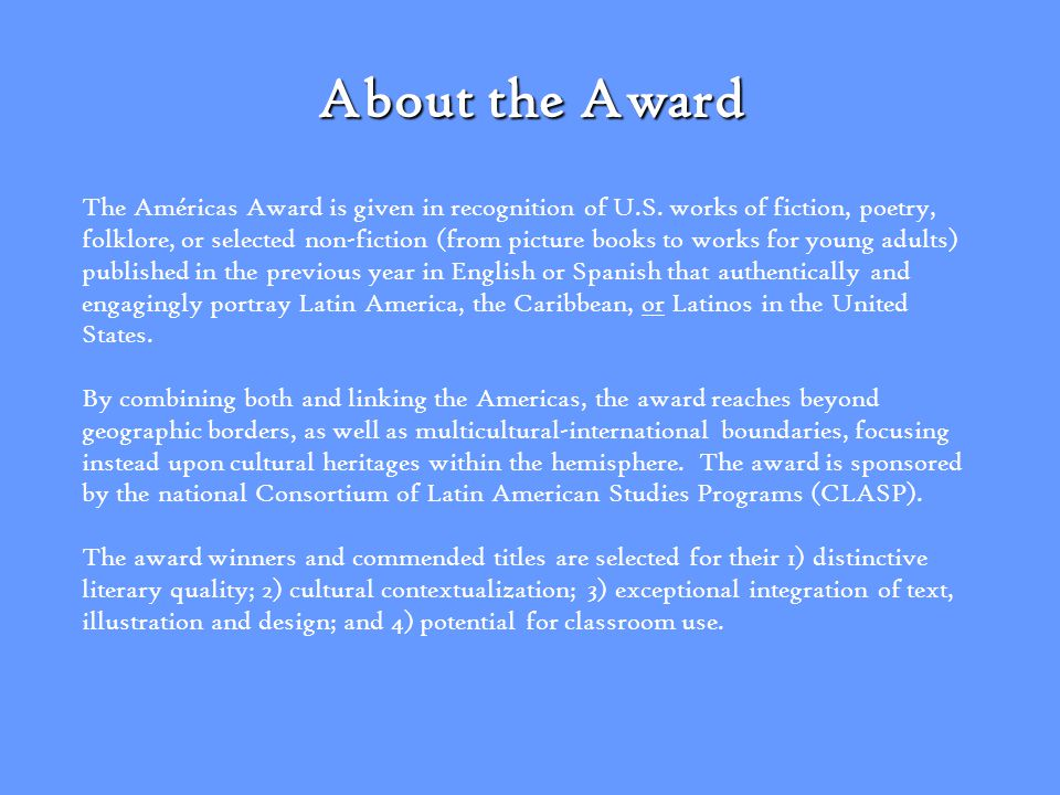 About the Award The Américas Award is given in recognition of U.S.